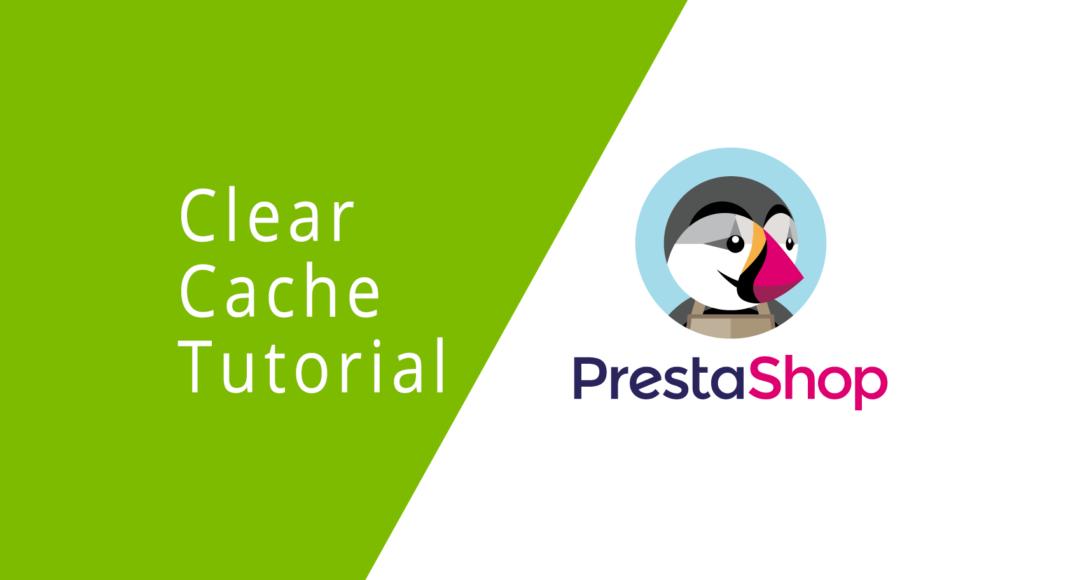 PrestaShop clear cache tutorial